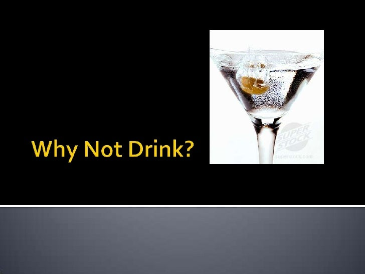 Why Not Drink?<br />