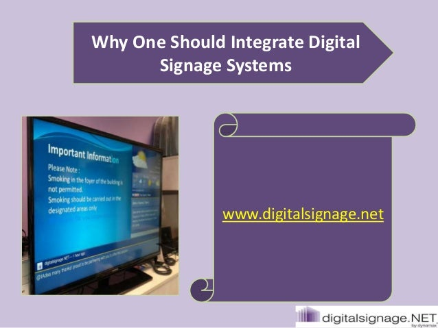 Why One Should Integrate DigitalSignage Systemswww.digitalsignage.net