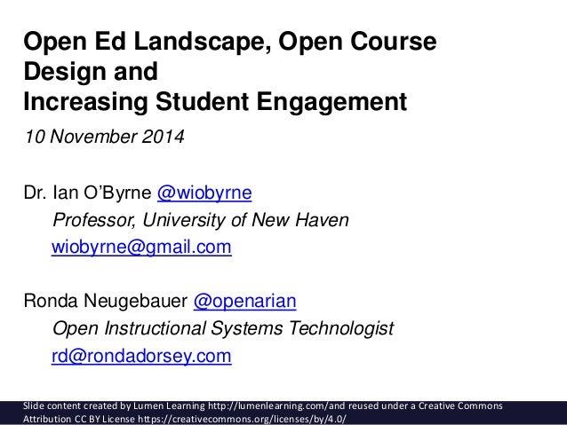 Open Ed Landscape, Open Course  Design and  Increasing Student Engagement  10 November 2014  Dr. Ian O'Byrne @wiobyrne  Pr...