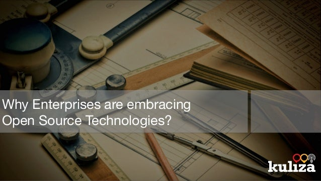 Why Enterprises are embracing Open Source Technologies?
