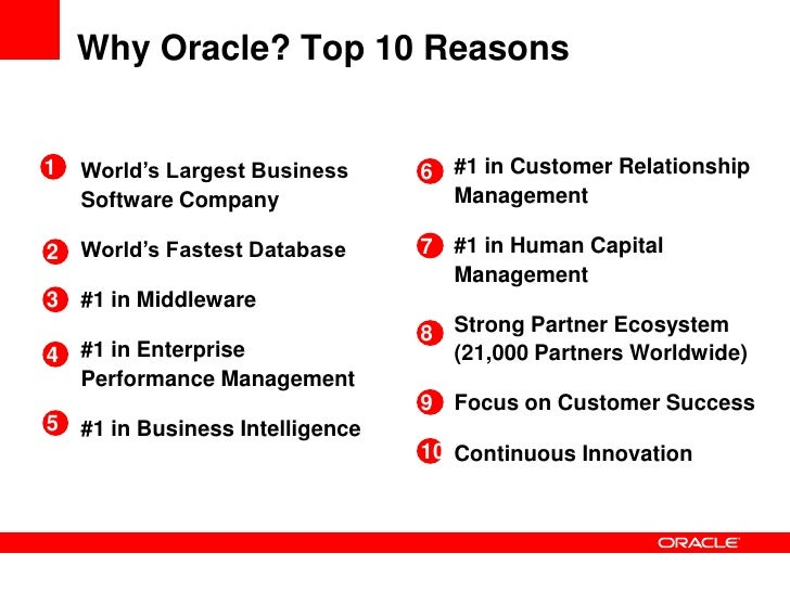 Why Oracle? Top 10 Reasons<br />#1 in Customer Relationship Management<br />#1 in Human Capital Management<br />Strong Par...