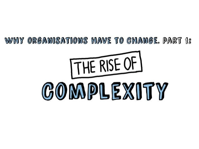 Why organisations have to change - the rise of complexity Slide 2