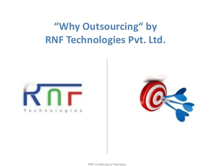 """""""Why Outsourcing"""" byRNF Technologies Pvt. Ltd.         RNF Confidential & Proprietary"""