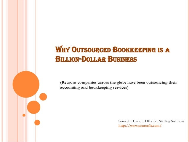 WHY OUTSOURCED BOOKKEEPING IS A BILLION-DOLLAR BUSINESS (Reasons companies across the globe have been outsourcing their ac...