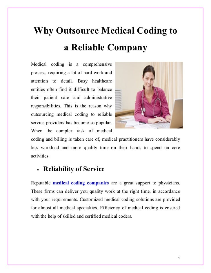 Why Outsource Medical Coding to                 a Reliable CompanyMedical coding is a comprehensiveprocess, requiring a lo...