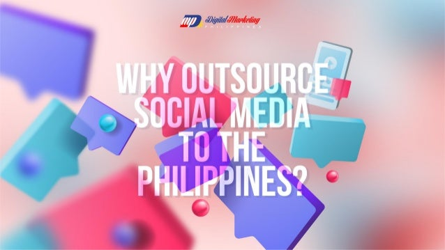 Why Outsource Social Media to the Philippines?