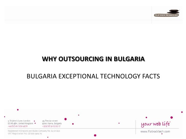 WHY OUTSOURCING IN BULGARIABULGARIA EXCEPTIONAL TECHNOLOGY FACTS                                   1