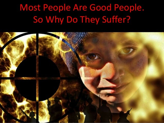 Why do bad people prosper while the good suffer?