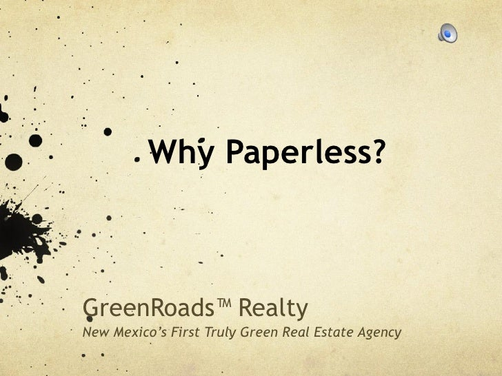 Why Paperless? GreenRoads™ Realty New Mexico's First Truly Green Real Estate Agency