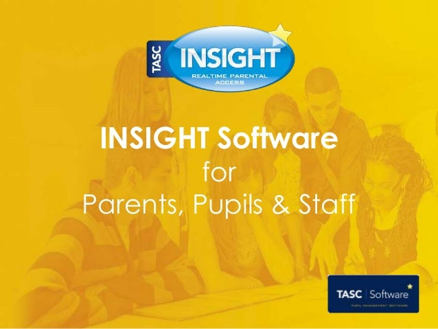 INSIGHT Software for Parents, Pupils & Staff