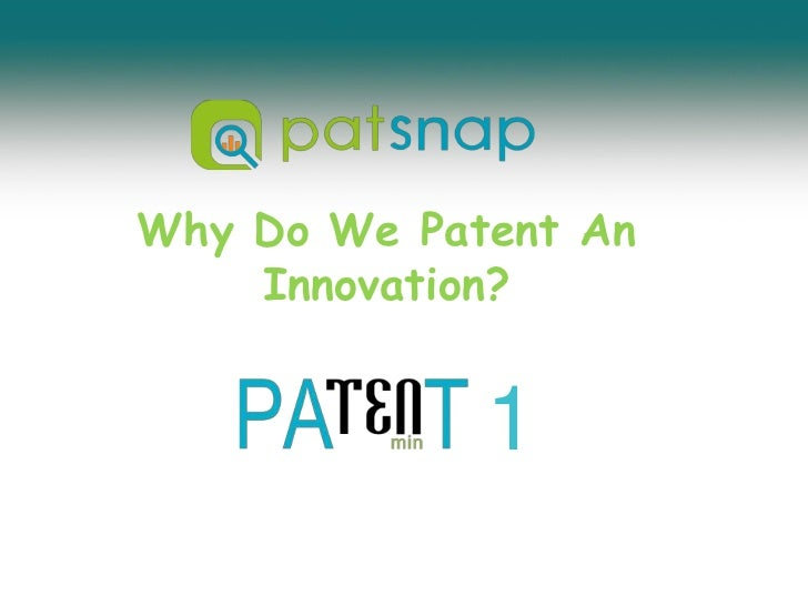 Why Do We Patent An Innovation?<br />1<br />