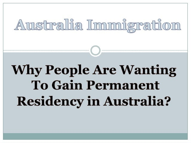 Why people are wanting to gain permanent residency in australia