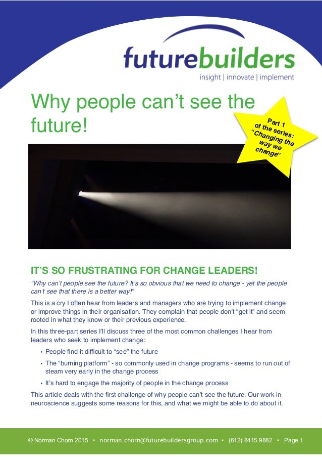 """T Why people can't see the future! IT'S SO FRUSTRATING FOR CHANGE LEADERS! """"Why can't people see the future? It's so obvio..."""