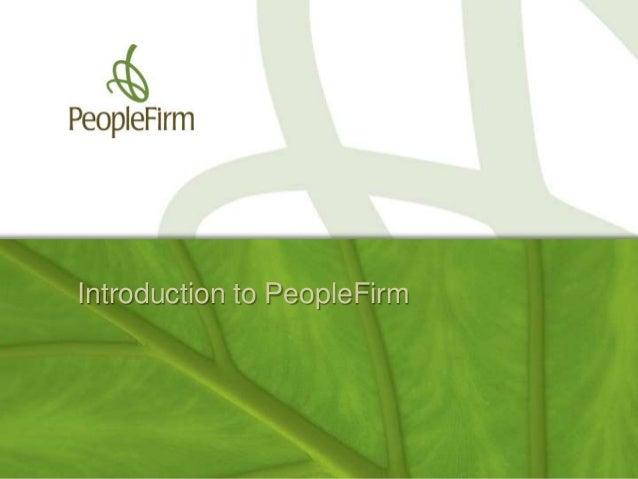 1© 2009 PeopleFirm. All rights reserved.© 2009 PeopleFirm. All rights reserved. Introduction to PeopleFirm