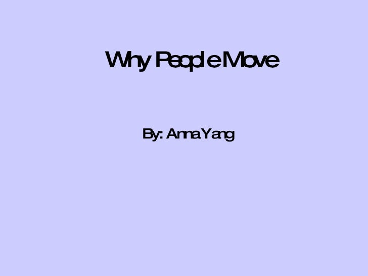 Why People Move By: Anna Yang