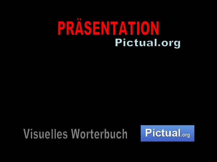 PRÄSENTATION Pictual.org Visuelles Worterbuch