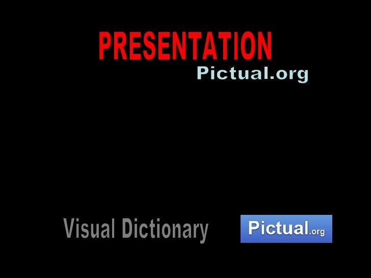 PRESENTATION Pictual.org Visual Dictionary