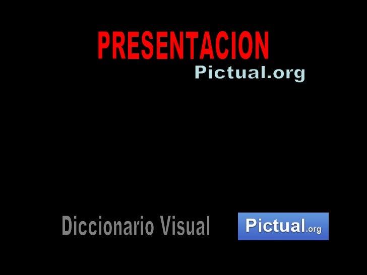 PRESENTACION Pictual.org Diccionario Visual