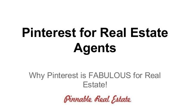 Pinterest for Real Estate Agents Why Pinterest is FABULOUS for Real Estate!