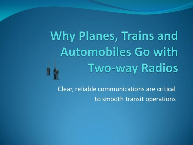 Clear, reliable communications are critical to smooth transit operations