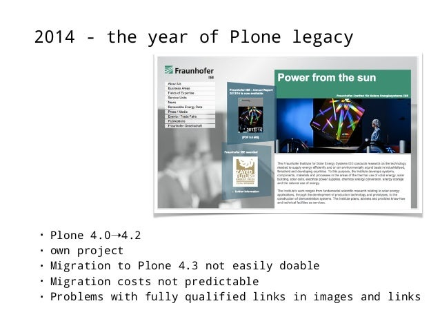 2014 - the year of Plone legacy  • Plone 2.X➝4.3  • customer grown  project  • AT➝Dexterity  • p.a.event pain  • p.a.widge...