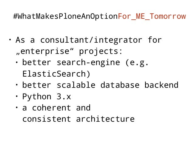 How can this be achieved?  • Define what Plone currently is  • Define what Plone should be in the  future  • Define the sc...
