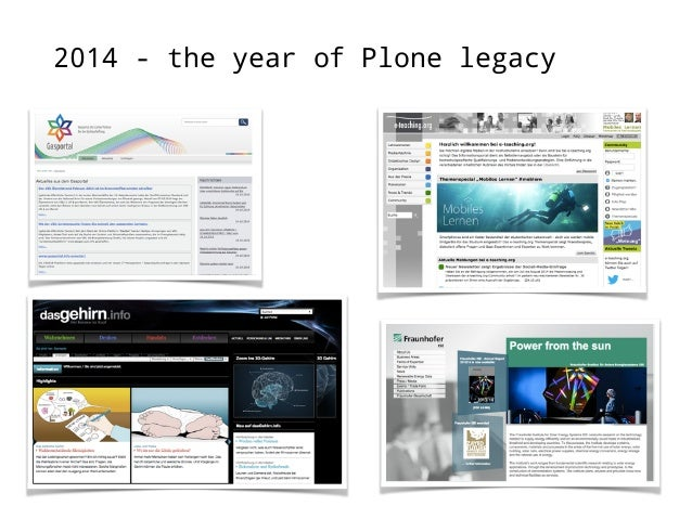 2014 - the year of Plone legacy  • Plone 4.2➝4.3  • 3rd party code  • TinyMCE issues  • schema tabs no  longer working  • ...