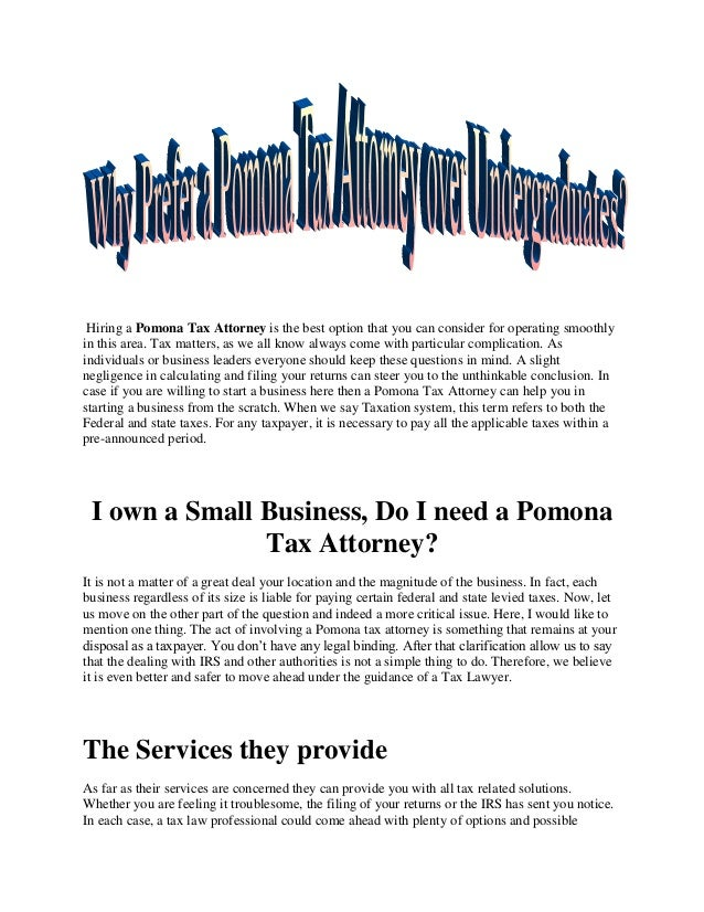 Hiring a Pomona Tax Attorney is the best option that you can consider for operating smoothly in this area. Tax matters, as...