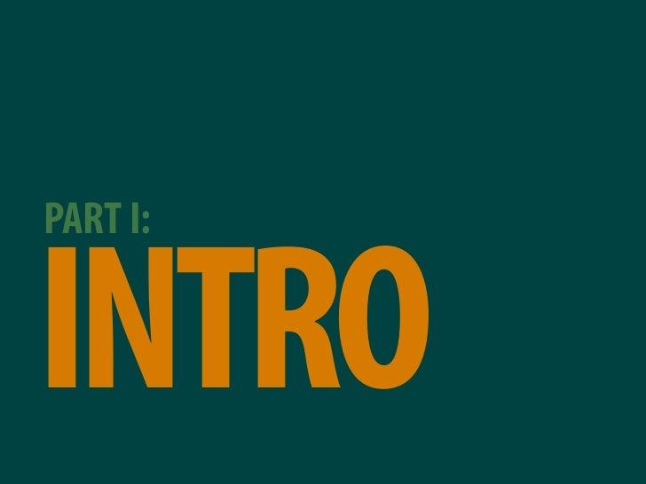 PART I:   INTRO
