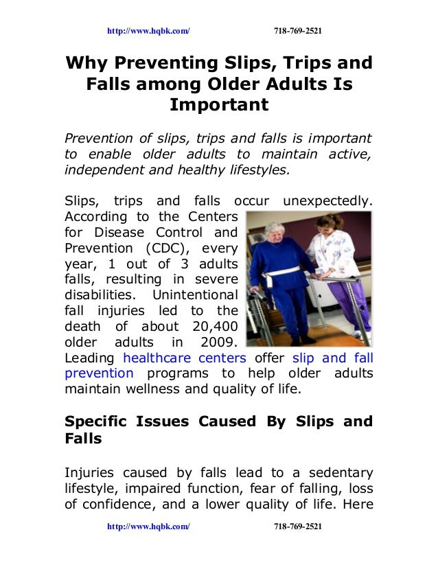 http://www.hqbk.com/ 718-769-2521 Why Preventing Slips, Trips and Falls among Older Adults Is Important Prevention of slip...