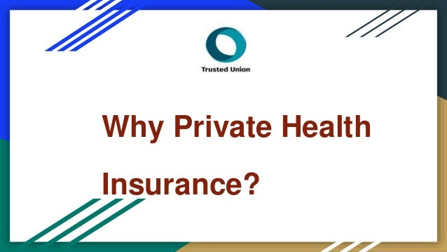 Private Health Insurance >> Why Private Health Insurance