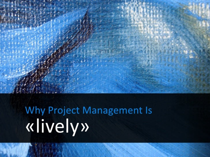 Why Project Management Is «lively»