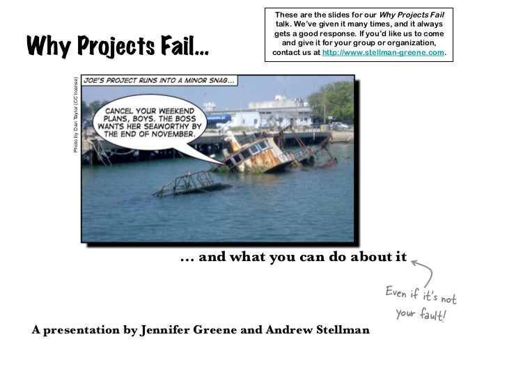 These are the slides for our Why Projects Fail                                                      talk. We've given it m...