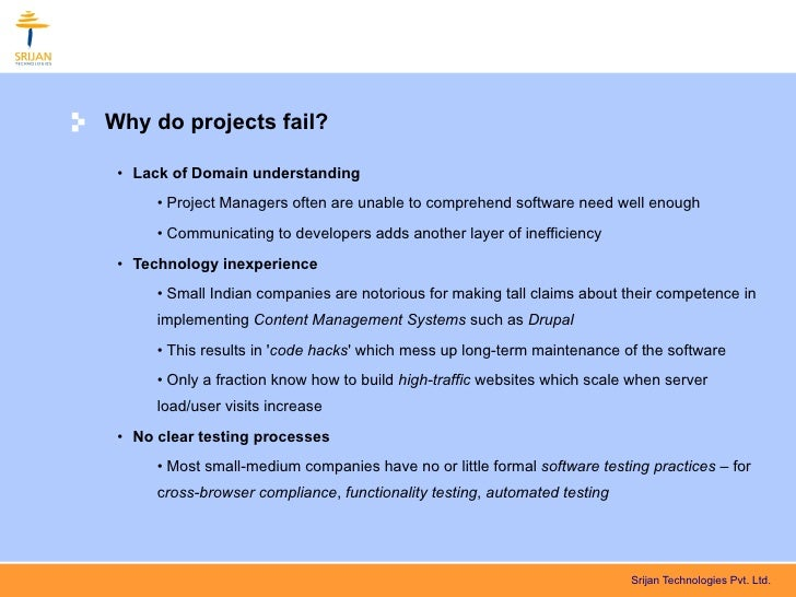 explain why projects can fail There are many reasons why projects (both simple and complex) fail the number of reasons can be infinite however, if we apply the 80/20 rule the most common reasons for failure can be found in the following list:.