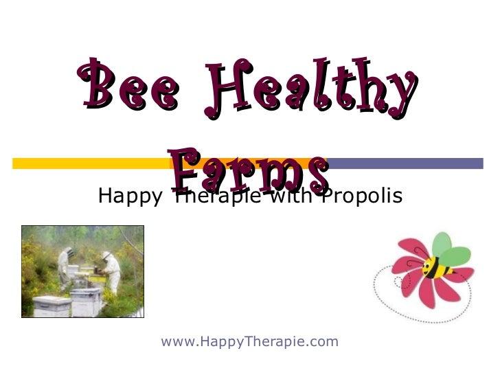 Bee Healthy Farms Happy Therapie with Propolis www.HappyTherapie.com