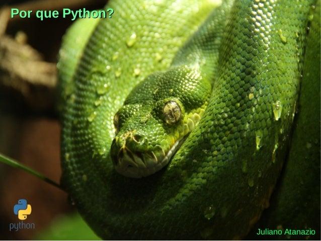 Juliano Atanazio Por que Python?Por que Python?