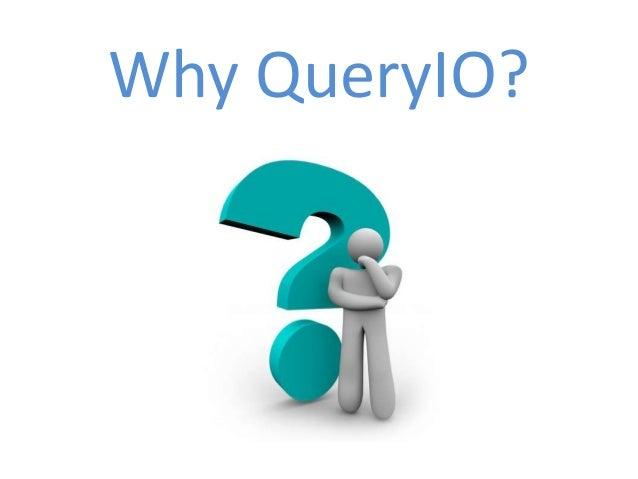 Why QueryIO?