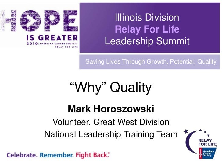 """Illinois Division<br />Relay For Life<br />Leadership Summit<br />Saving Lives Through Growth, Potential, Quality<br />""""Wh..."""