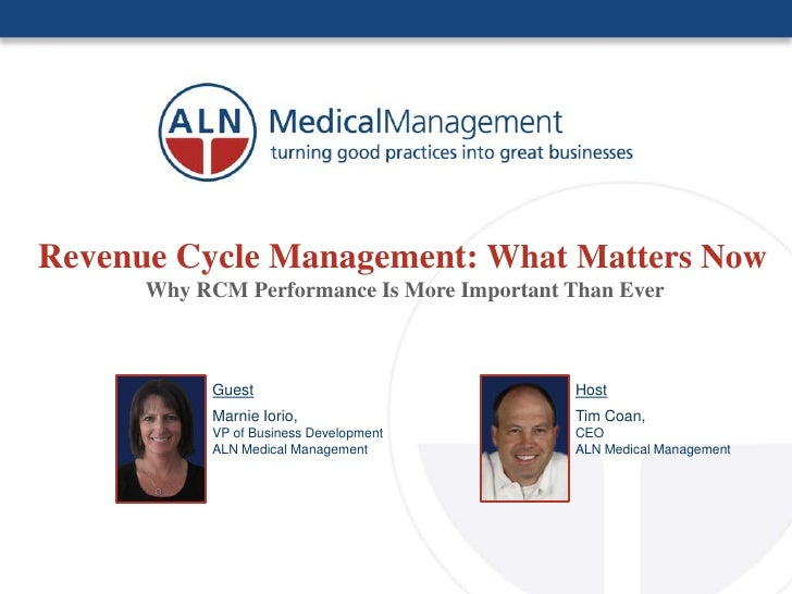 Revenue Cycle Management: What Matters Now       Why RCM Performance Is More Important Than Ever                Guest     ...