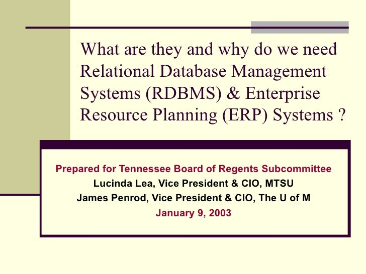What are they and why do we need Relational Database Management Systems (RDBMS) & Enterprise Resource Planning (ERP) Syste...