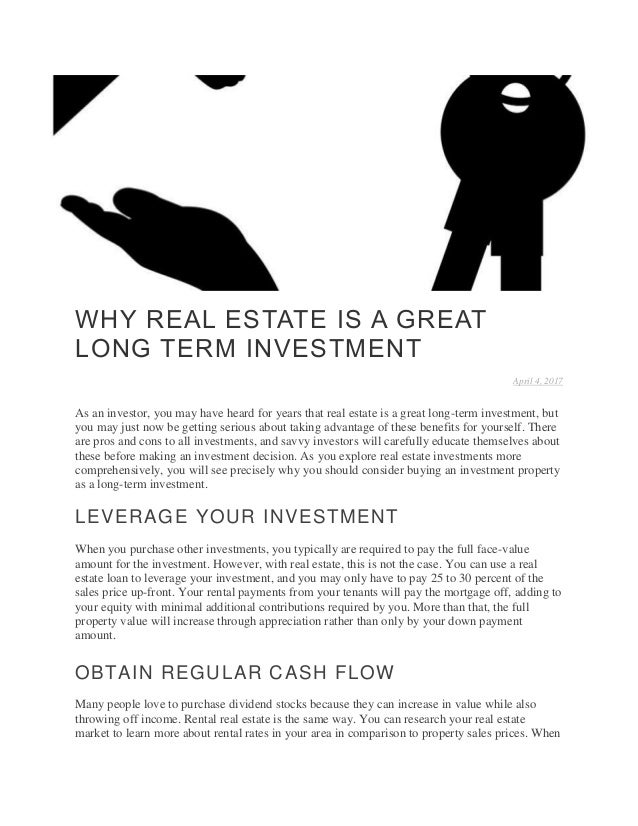 WHY REAL ESTATE IS A GREAT LONG TERM INVESTMENT April 4, 2017 As an investor, you may have heard for years that real estat...