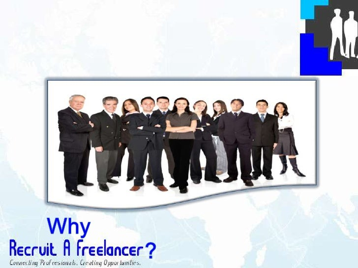 Why Recruit A Freelancer?• Dedicated portal for Freelancing-Recruiters• Purely a Membership based Recruitment  portal conn...