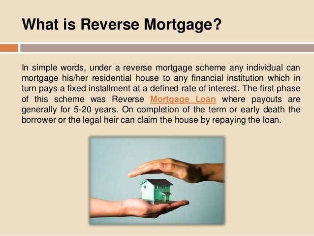 3 in simple words under a reverse mortgage
