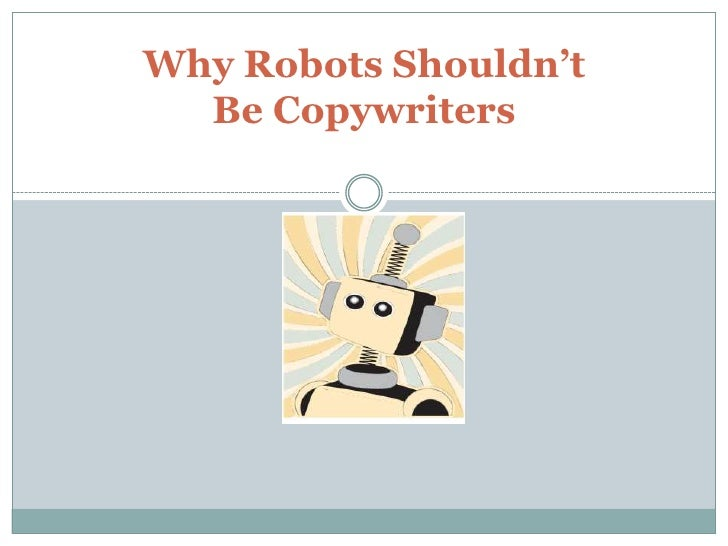 Why Robots Shouldn't  Be Copywriters