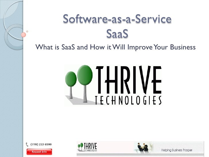 Software-as-a-Service                SaaSWhat is SaaS and How it Will Improve Your Business