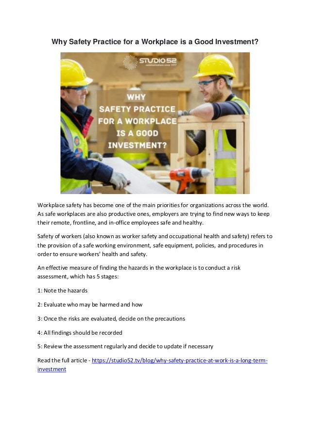 Why Safety Practice for a Workplace is a Good Investment? Workplace safety has become one of the main priorities for organ...