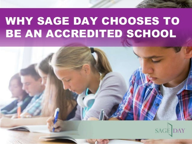 WHY SAGE DAY CHOOSES TO BE AN ACCREDITED SCHOOL