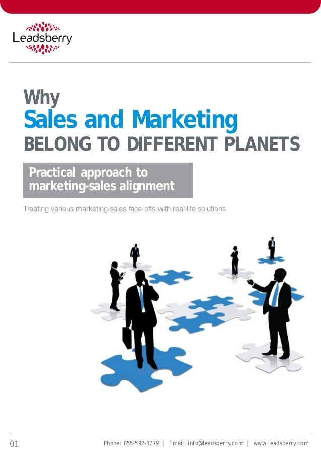 WhySales and Marketing01BELONG TO DIFFERENT PLANETSPractical approach tomarketing-sales alignmentTreating various marketin...