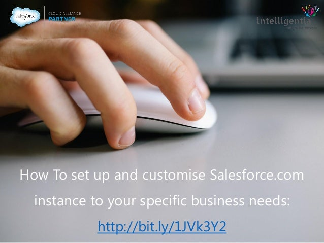 How To set up and customise Salesforce.com instance to your specific business needs: http://bit.ly/1JVk3Y2