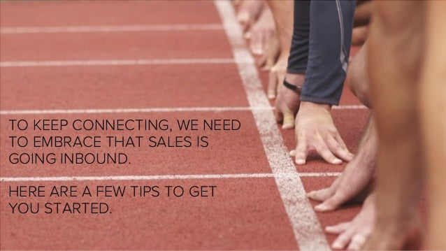 Why Sales Is Going Inbound (And How You Can Keep Up) Slide 10